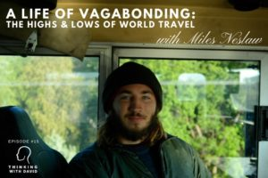 Miles Neslaw — A Life of Vagabonding: The Highs and Lows of Solo World Travel